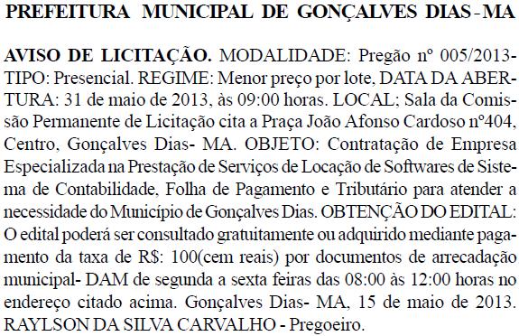 Licitação marcada para um feriado. Publicado no dia 17 de maio de 2013, no Diário Oficial.